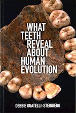 What Teeth Reveal About Human Evolution af Debbie Guatelli-Steinberg