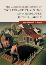 The Cambridge Handbook of Workplace Training and Employee Development (Cambridge Handbooks in Psychology)