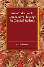 An Introduction to Comparative Philology for Classical Students af J. M. Edmonds