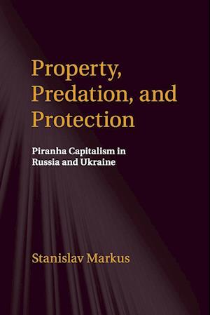 Bog, paperback Property, Predation, and Protection af Stanislav Markus