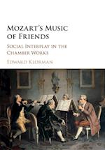 Mozart's Music of Friends af Edward Klorman