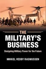 The Military's Business af Mikkel Vedby Rasmussen