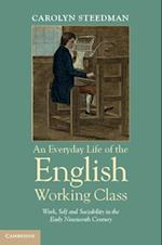 Everyday Life of the English Working Class
