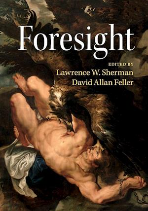 Bog, paperback Foresight af Lawrence W. Sherman