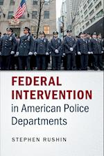 Federal Intervention in American Police Departments