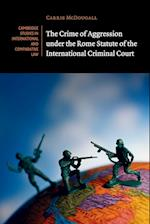 The Crime of Aggression under the Rome Statute of the International Criminal Court (Cambridge Studies in International And Comparative Law, nr. 98)