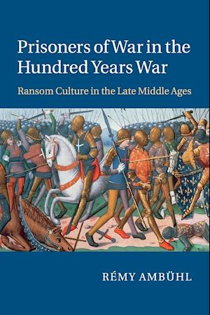 Prisoners of War in the Hundred Years War