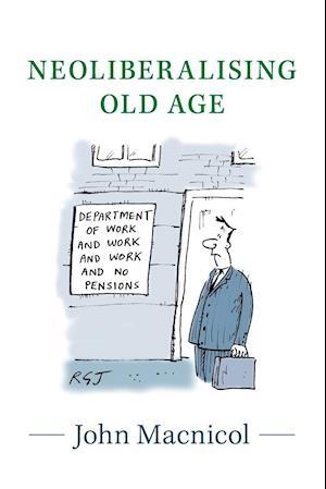 Neoliberalising Old Age