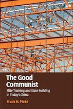 The Good Communist af Frank N. Pieke