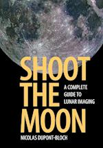 Shoot the Moon af Nicolas Dupont-Bloch