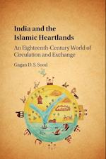 India and the Islamic Heartlands af Gagan D. S. Sood
