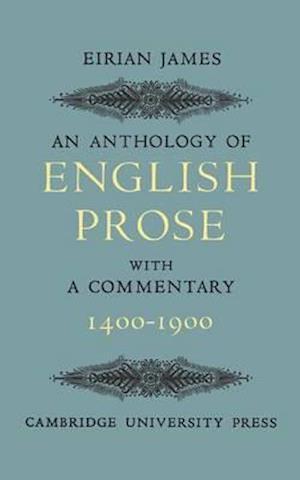An Anthology of English Prose 1400-1900