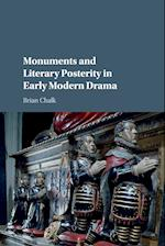 Monuments and Literary Posterity in Early Modern Drama af Brian Chalk