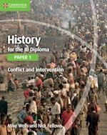 History for the IB Diploma Paper 1: Conflict and Intervention (IB Diploma)