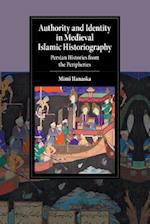 Authority and Identity in Medieval Islamic Historiography af Mimi Hanaoka