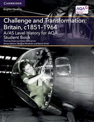 A/AS Level History for AQA Challenge and Transformation: Britain, c1851-1964