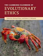 The Cambridge Handbook of Evolutionary Ethics (Cambridge Handbooks in Philosophy)