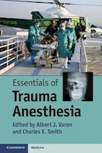 Essentials of Trauma Anesthesia. Edited by Albert J. Varon and Charles E. Smith