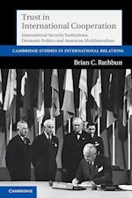 Trust in International Cooperation (CAMBRIDGE STUDIES IN INTERNATIONAL RELATIONS, nr. 121)
