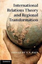 International Relations Theory and Regional Transformation af T V Paul