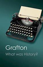 What Was History? af Anthony Grafton