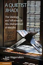 A Quietist Jihadi af Joas Wagemakers