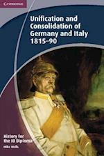 History for the IB Diploma: Unification and Consolidation of Germany and Italy 1815-90 af Mike Wells