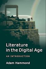 Literature in the Digital Age (Cambridge Introductions to Literature)