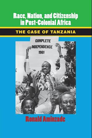 Race, Nation, and Citizenship in Post-Colonial Africa