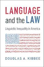 Language and the Law af Douglas A. Kibbee