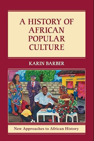 Bog, paperback A History of African Popular Culture af Karin Barber