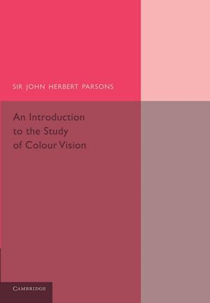 An Introduction to the Study of Colour Vision