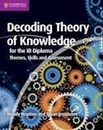 Decoding Theory of Knowledge for the IB Diploma (IB Diploma)
