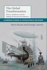 The Global Transformation (CAMBRIDGE STUDIES IN INTERNATIONAL RELATIONS, nr. 135)