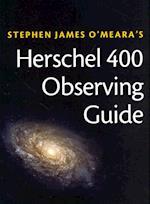 Herschel 400 Observing Guide af Stephen James O'meara, Steve O'Meara