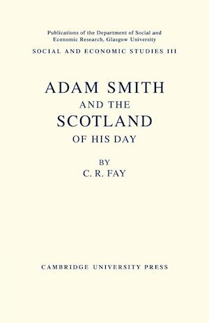 Adam Smith: And the Scotland of His Day