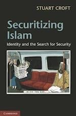 Securitizing Islam
