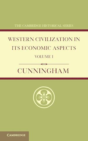 Western Civilization in Its Economic Aspects: Volume 1, Ancient Times