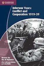 History for the IB Diploma: Interwar Years: Conflict and Cooperation 1919-39 (IB Diploma)