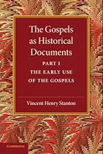 The Gospels as Historical Documents, Part 1, the Early Use of the Gospels af Vincent Henry Stanton