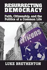 Resurrecting Democracy (Cambridge Studies in Social Theory, Religion, and Politics)