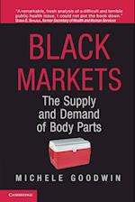 Black Markets: The Supply and Demand of Body Parts af Michele Goodwin