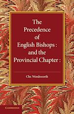 The Precedence of English Bishops and the Provincial Chapter af Christopher Wordsworth