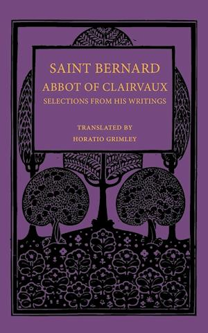 Saint Bernard Abbot of Clairvaux: Selections from His Writings
