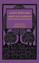 Saint Bernard Abbot of Clairvaux: Selections from His Writings af Saint Bernard