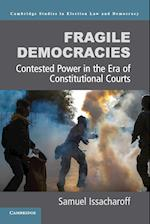 Fragile Democracies (Cambridge Studies in Election Law and Democracy)
