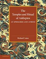 The Temples and Ritual of Asklepios at Epidauros and Athens af Richard Caton