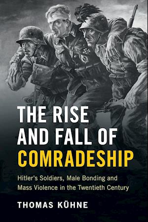 Bog, paperback The Rise and Fall of Comradeship af Thomas Kuhne