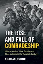 The Rise and Fall of Comradeship