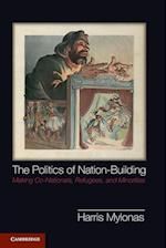 The Politics of Nation-Building (Problems of International Politics)